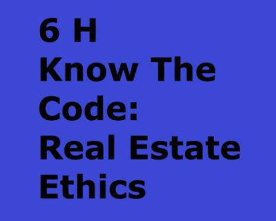 Know The Code: Real Estate Ethics (6h)