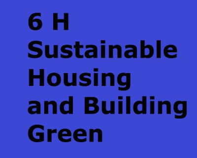 Sustainable Housing and Building Green (6h)