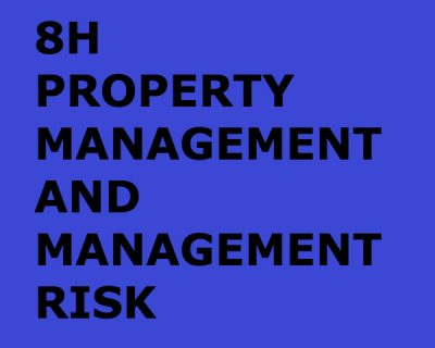PROPERTY MANAGEMENT AND MANAGEMENT RISK (8h)