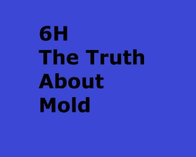 The Truth About Mold, 3rd Edition