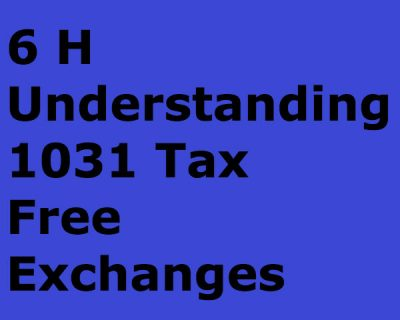 Understanding 1031 Tax Free Exchanges (6h)